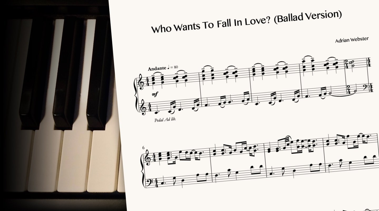 Who Wants To Fall In Love? (Ballad Version) by CrusaderBeach - sheet music close-up